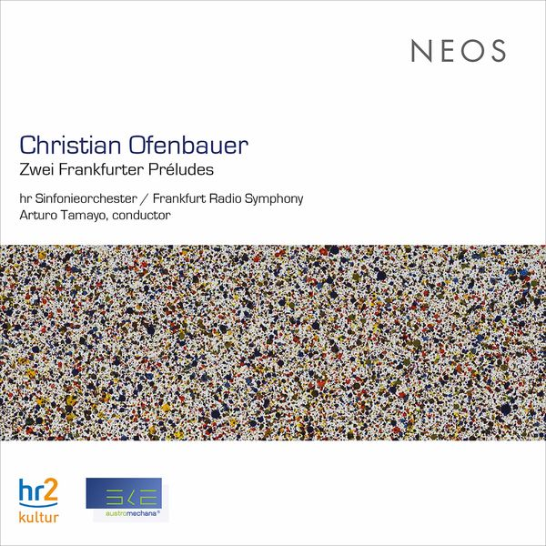 Frankfurt Radio Symphony - Christian Ofenbauer: 2 Frankfurter Préludes (Live)