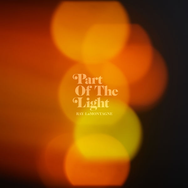 Ray LaMontagne - Part Of The Light