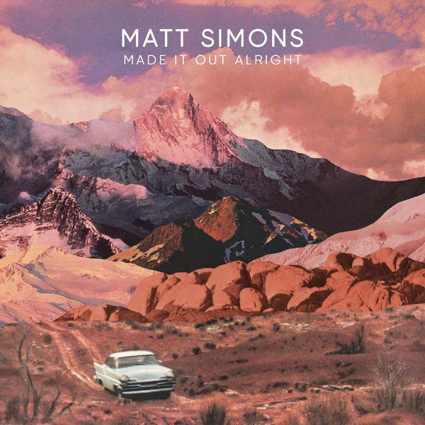 Matt Simons - Made It Out Alright