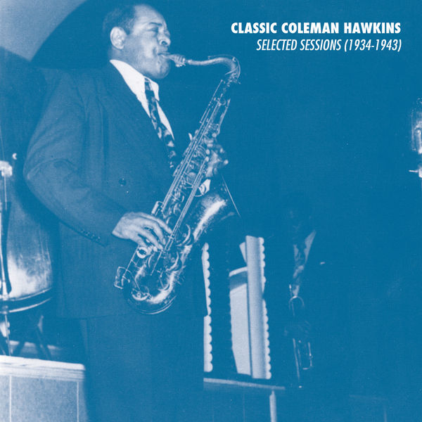 Coleman Hawkins - Selected Sessions (1934-1943)