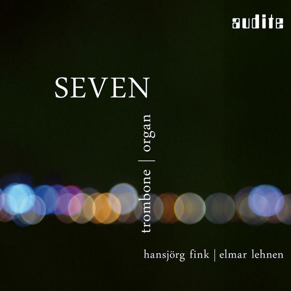 Hansjörg Fink - Seven (Trombone & Organ [Seifert Organ, Kevelaer])