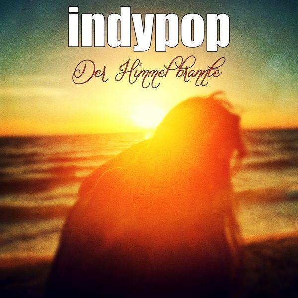 Indypop - Der Himmel brannte