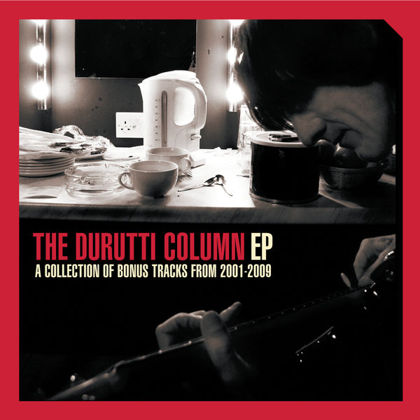 The Durutti Column - 2001-2009, The Bonus Tracks