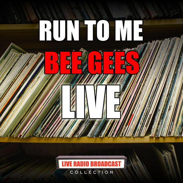 Bee Gees - Run To Me