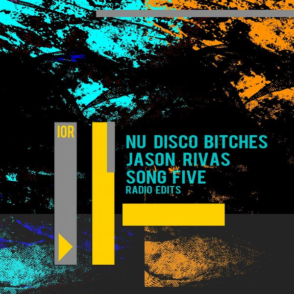Nu Disco Bitches, Jason Rivas - Song Five (Radio Edits)