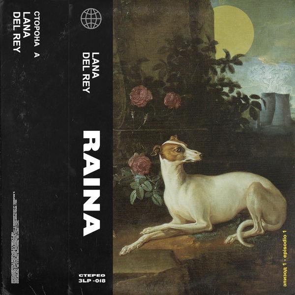 Raina - Lana Del Rey