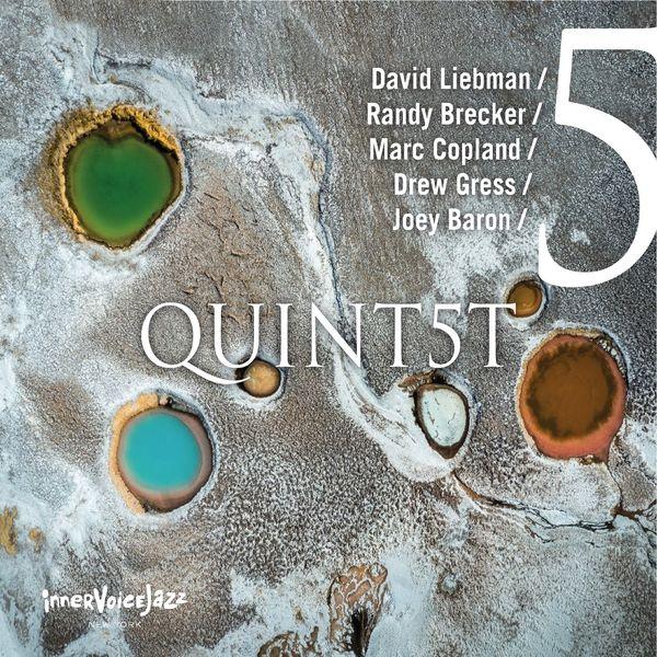 Marc Copland, Joey Baron, Drew Gress, David Liebman, Randy Brecker, Ralph Alessi - Quint5T