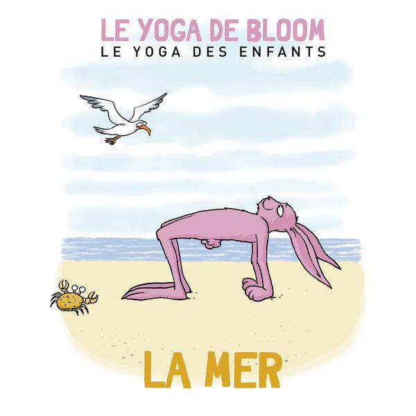 Le yoga de Bloom - Voyage à la mer (Le yoga des enfants)