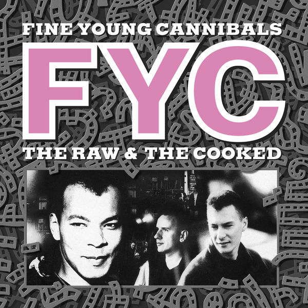 Fine Young Cannibals - The Raw & The Cooked (Remastered & Expanded)
