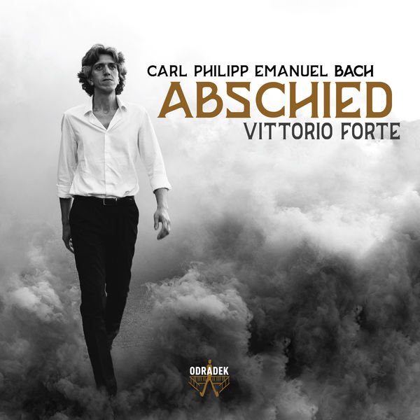 "Vittorio Forte - ""Abschied"". C.Ph.E Bach : Fantasias, Rondos, Variations"