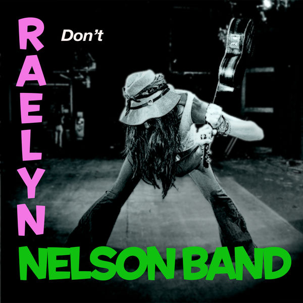 Raelyn Nelson Band - Don't