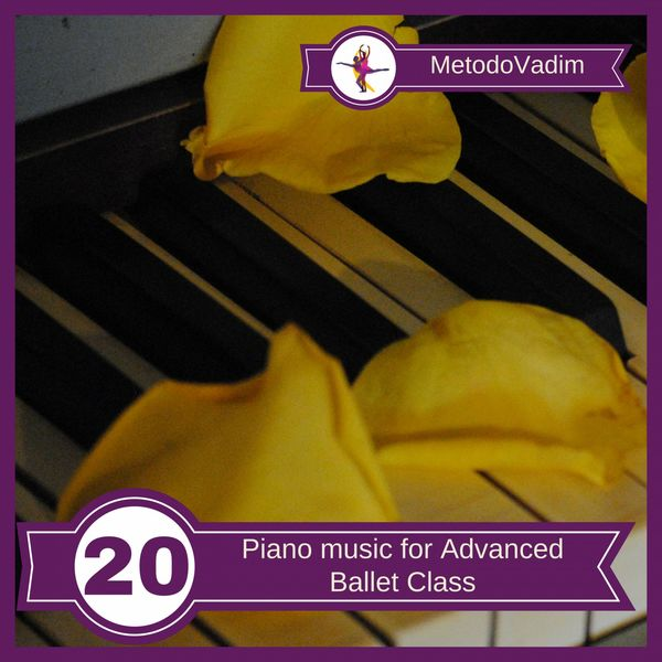 MetodoVadim - Piano music for Advanced Ballet Class