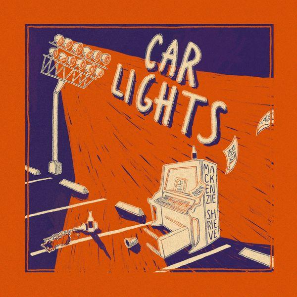 Mackenzie Shrieve - Car Lights