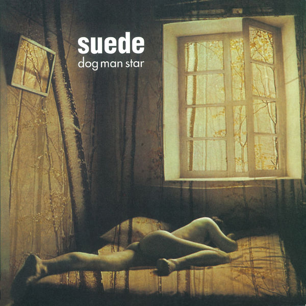 Suede - Dog Man Star (Remastered) [Deluxe Edition]
