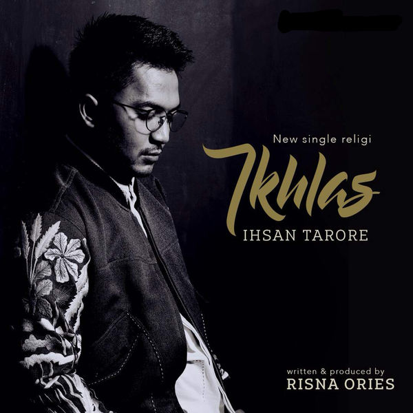 Ihsan Tarore - Ikhlas