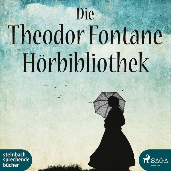 Theodor Fontane - Die Theodor Fontane Hörbibliothek