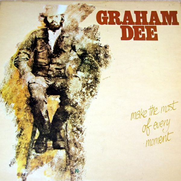 Graham Dee - Make The Most Of Every Moment