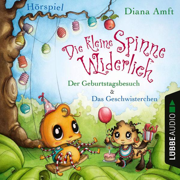 Diana Amft - Die kleine Spinne Widerlich - Der Geburtstagsbesuch & Das Geschwisterchen (Ungekürzt)