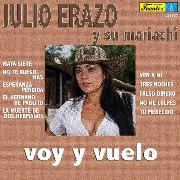 Julio Erazo y su Mariachi - Voy y Vuelo