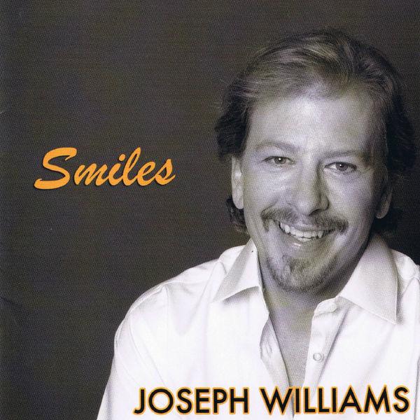 Joseph Williams|Smiles