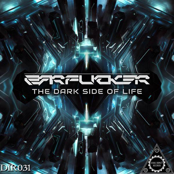 Earfucker - The Dark Side of Life