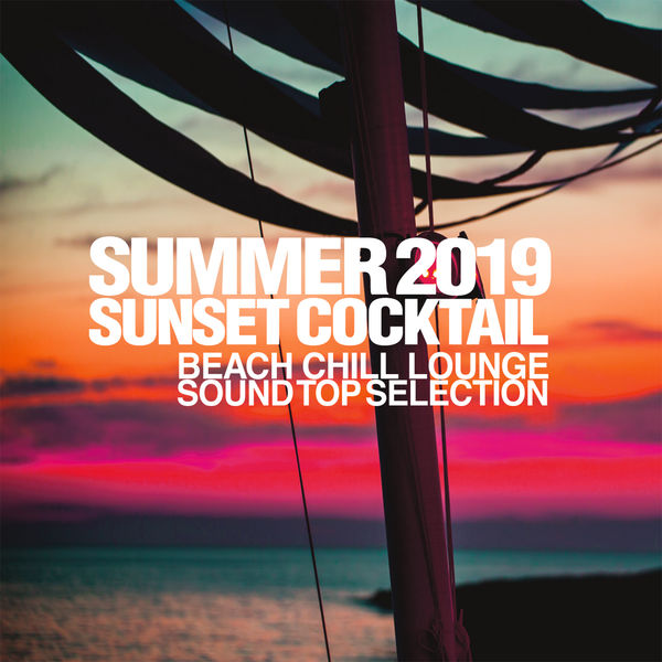 Various Artists - Summer 2019 Sunset Cocktail