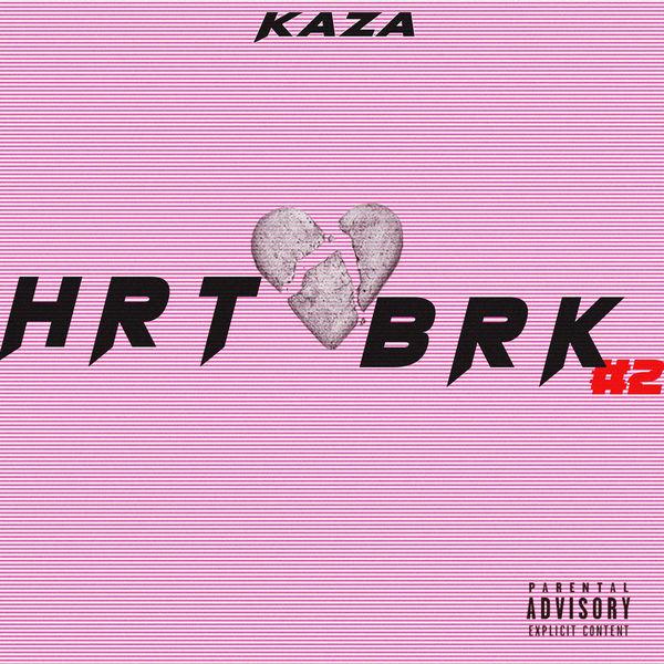 Kaza - HRTBRK #2