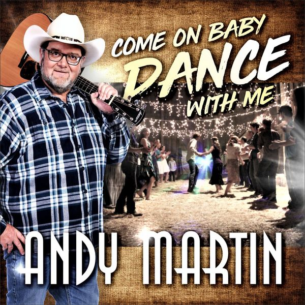 Andy Martin - Come on Baby Dance with Me
