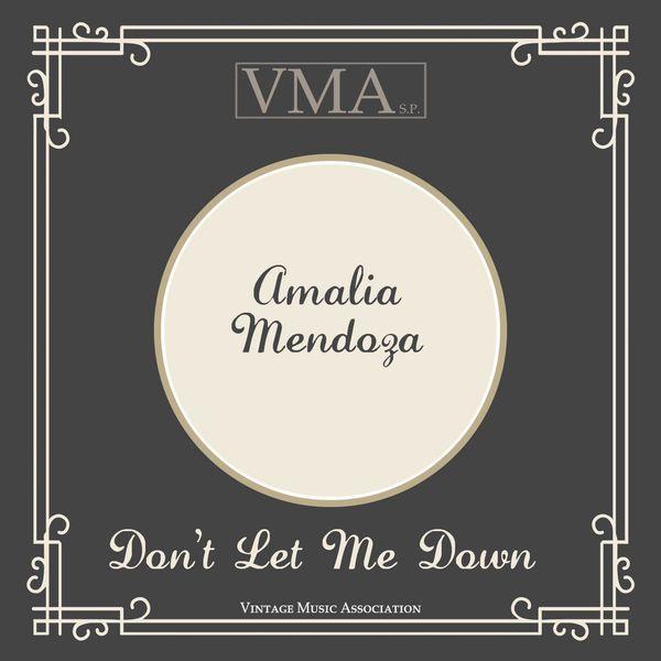 Amalia Mendoza - Don't Let Me Down
