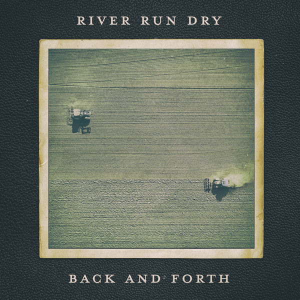 River Run Dry - Back and Forth