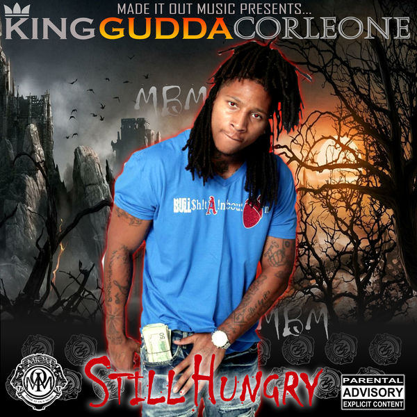 Still Hungry | King Gudda Corleone – Download and listen to the album