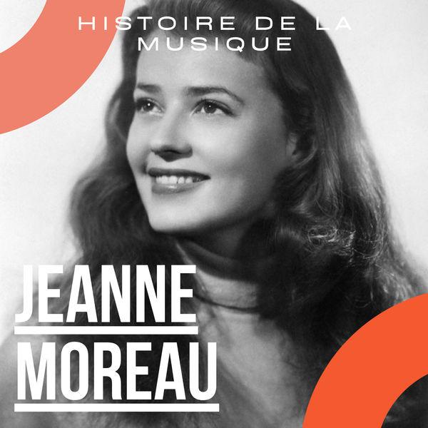 Jeanne Moreau - Jeanne Moreau - Histoire De La Musique