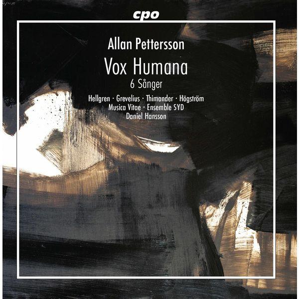 Daniel Hansson - Pettersson : Vox Humana - 6 Sanger