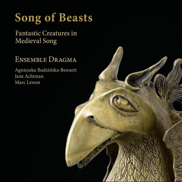 Ensemble Dragma - Song of Beasts. Fantastic Creatures in Medieval Songs