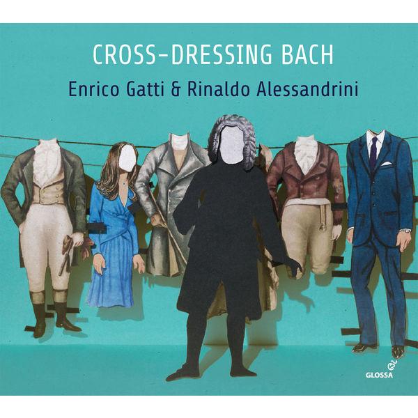 Enrico Gatti - Cross-dressing Bach: Chamber Rarities & Alternative Versions