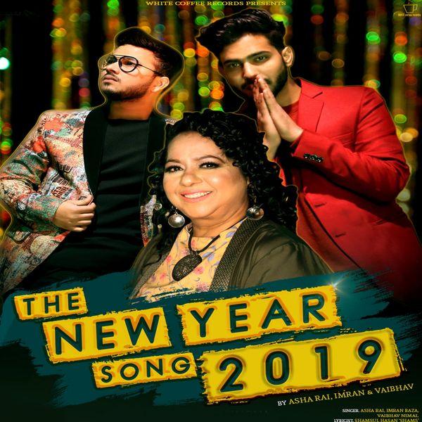 Album The New Year Song 2019, Asha Rai, Imran, Vaibhav
