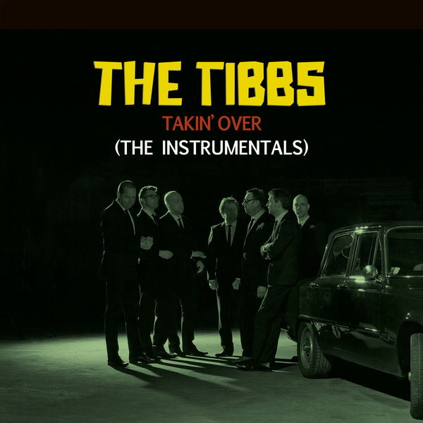 The Tibbs - Takin' Over - The Instrumentals