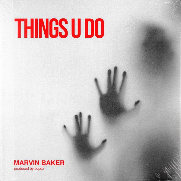 Marvin Baker - Things U Do