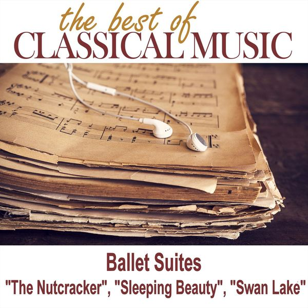 """Orchestra of Classical Music - The Best of Classical Music / Ballet Suites """"The Nutcracker"""", """"Sleeping Beauty"""", """"Swan Lake"""""""