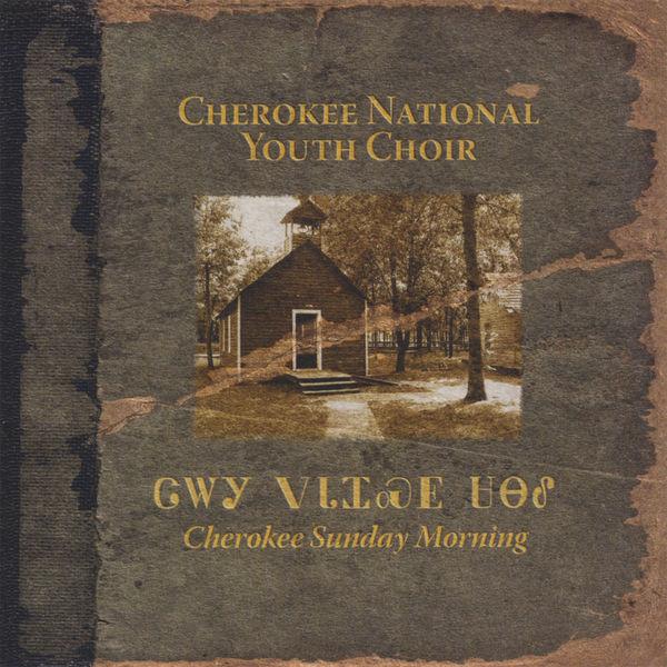 Cherokee National Youth Choir - Cherokee Sunday Morning