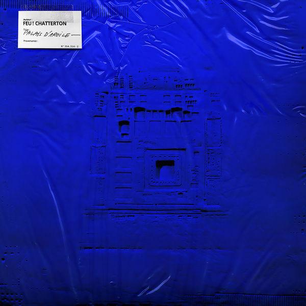 Feu! Chatterton|Palais d'argile