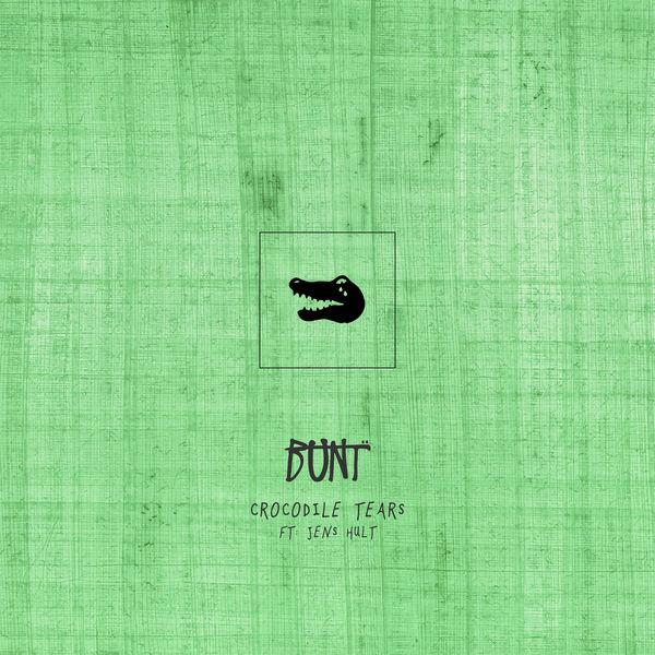 BUNT. - Crocodile Tears