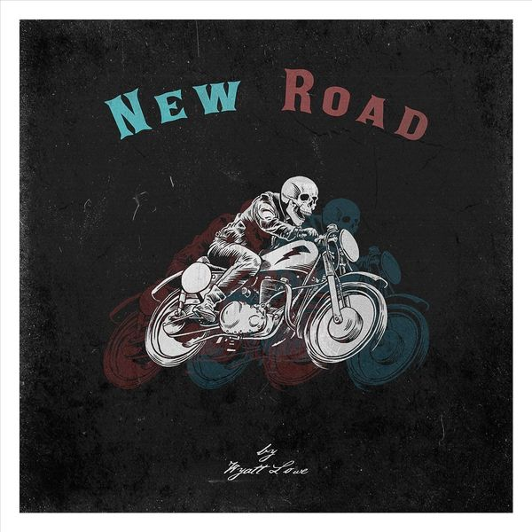 Wyatt Lowe - New Road