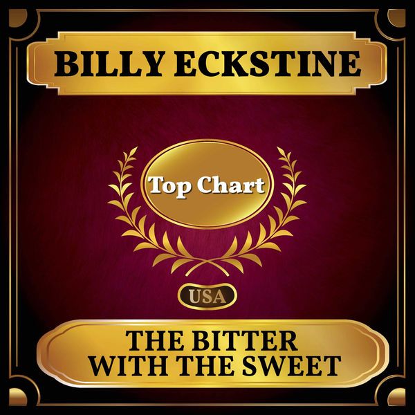 Billy Eckstine - The Bitter with the Sweet
