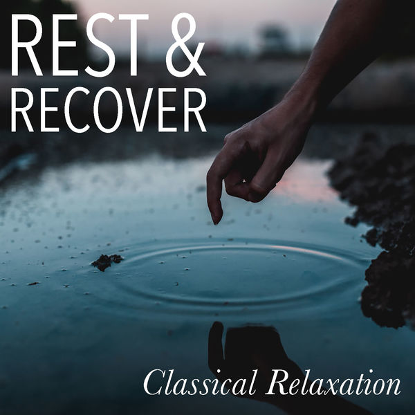 Various Artists - Rest & Recover Classical Relaxation