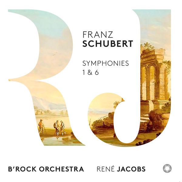 B'Rock Orchestra - Schubert: Symphonies Nos. 1 & 6