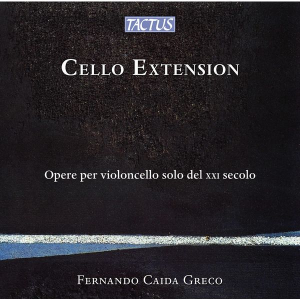 Fernando Caida Greco - Cello Extension: Works for Solo Cello from the 21st Century (Live)