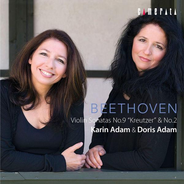 Karin Adam - Beethoven: Violin Sonatas No. 9 'Kreutzer' & No. 2