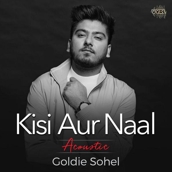 Goldie Sohel - Kisi Aur Naal