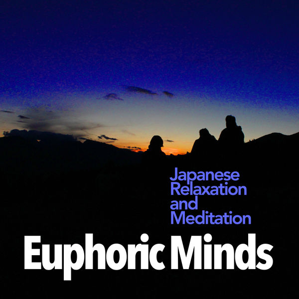 Japanese Relaxation and Meditation - Euphoric Minds